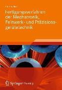 Cover-Bild zu Fertigungsverfahren der Mechatronik, Feinwerk- und Präzisionsgerätetechnik von Risse, Andreas