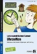 Cover-Bild zu Lebenspraktisches Lernen: Uhrzeiten von Bott, Sabine