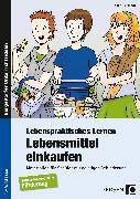 Cover-Bild zu Lebenspraktisches Lernen: Lebensmittel einkaufen von Kremer, Gabriele