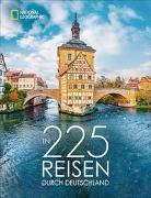 Cover-Bild zu In 225 Reisen durch Deutschland von Pinck, Axel