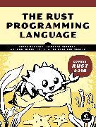 Cover-Bild zu Klabnik, Steve: The Rust Programming Language (Covers Rust 2018)