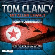 Cover-Bild zu Clancy, Tom: Mit aller Gewalt (Audio Download)