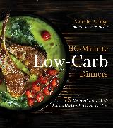 Cover-Bild zu 30-Minute Low-Carb Dinners (eBook) von Azinge, Valerie