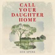 Cover-Bild zu Call Your Daughter Home von Spera, Deb