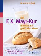 Cover-Bild zu Die F.X. Mayr-Kur und danach gesünder leben (eBook) von Rauch, Erich