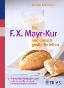 Cover-Bild zu Die F.X. Mayr-Kur und danach gesünder leben von Rauch, Erich