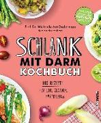 Cover-Bild zu Schlank mit Darm Kochbuch von Axt-Gadermann, Michaela