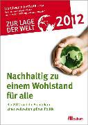 Cover-Bild zu Worldwatch Institute in Zusammenarbeit mit der Heinrich-Böll-Stiftung und Germanwatch (Hrsg.): Zur Lage der Welt 2012: Nachhaltig zu einem Wohlstand für alle (eBook)