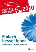 Cover-Bild zu Germanwatch, Worldwatch Institute in Zusammenarbeit mit der Heinrich-Böll-Stiftung und: Zur Lage der Welt 2010: Einfach besser leben (eBook)