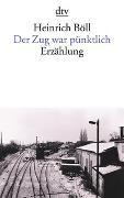Cover-Bild zu Böll, Heinrich: Der Zug war pünktlich