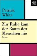 Cover-Bild zu White, Patrick: Zur Ruhe kam der Baum des Menschen nie (eBook)