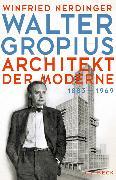 Cover-Bild zu Walter Gropius von Nerdinger, Winfried