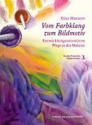 Cover-Bild zu Vom Farbklang zum Bildmotiv von Wannert, Elisa