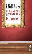 Cover-Bild zu Gebrauchsanweisung fürs Museum von Bernheimer, Konrad O.