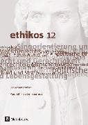 Cover-Bild zu Ethikos, Arbeitsbuch für den Ethikunterricht, Bayern - Oberstufe, 12. Jahrgangsstufe, Lehrermaterialien