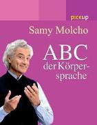 Cover-Bild zu Molcho, Samy: Das ABC der Körpersprache