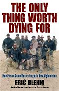 Cover-Bild zu The Only Thing Worth Dying For von Blehm, Eric