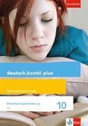 Cover-Bild zu deutsch.kombi plus 10. Differenzierende Allgemeine Ausgabe. Arbeitsheft Sprachförderung Klasse 10
