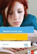 Cover-Bild zu deutsch.kombi plus 10. Arbeitsheft mit Lösungsteil Klasse 10. Differenzierende Allgemeine Ausgabe