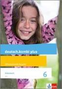 Cover-Bild zu deutsch.kombi plus. Arbeitsheft 6. Schuljahr. Allgemeine Ausgabe von Utheß, Sabine