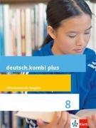 Cover-Bild zu deutsch.kombi plus. Schülerbuch 8. Schuljahr. Differenzierende Allgemeine Ausgabe ab 2015
