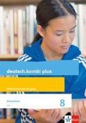 Cover-Bild zu deutsch.kombi plus 8. Arbeitsheft mit Lösungsteil Klasse 8. Differenzierende Allgemeine Ausgabe