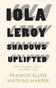 Cover-Bild zu Iola Leroy - Shadows Uplifted: With an Introductory Chapter by George F. Bragg von Harper, Frances Ellen Watkins