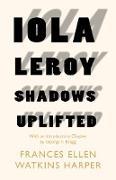 Cover-Bild zu Iola Leroy - Shadows Uplifted (eBook) von Harper, Frances Ellen Watkins