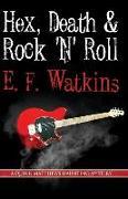 Cover-Bild zu Hex, Death & Rock 'n' Roll von Watkins, E. F.