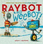 Cover-Bild zu Raybot and Weebot von Watkins, Adam F.