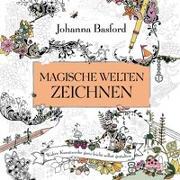 Cover-Bild zu Magische Welten zeichnen von Basford, Johanna