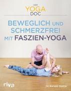 Cover-Bild zu Der Yoga-Doc - Beweglich und schmerzfrei mit Faszien-Yoga von Steiner, Ronald