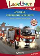 Cover-Bild zu Leselöwen 1. Klasse - Achtung, Feuerwehr im Einsatz! von Neubauer, Annette
