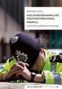 Cover-Bild zu Ausländerkriminalität, Rechtsextremismus, Krawall von Sohn, Werner