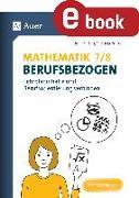 Cover-Bild zu Mathematik 7-8 berufsbezogen (eBook) von Felten, Patricia