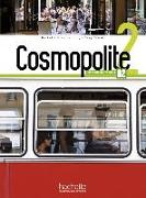 Cover-Bild zu Cosmopolite 2. Méthode de français. Kursbuch mit DVD-ROM und Beiheft von Hirschsprung, Nathalie