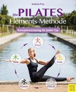 Cover-Bild zu Die Pilates Elements Methode von Frey, Andrea