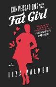 Cover-Bild zu Palmer, Liza: Conversations with the Fat Girl