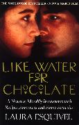 Cover-Bild zu Like Water For Chocolate (eBook) von Esquivel, Laura