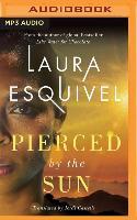 Cover-Bild zu Pierced by the Sun von Esquivel, Laura