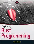 Cover-Bild zu Messier, Ric: Beginning Rust Programming