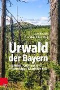 Cover-Bild zu Urwald der Bayern von Heurich, Marco (Hrsg.)