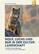 Cover-Bild zu Wolf, Luchs und Bär in der Kulturlandschaft (eBook) von Heurich, Marco