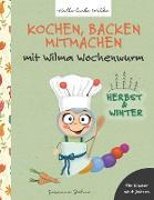 Cover-Bild zu Kochen, backen, mitmachen mit Wilma Wochenwurm von Bohne, Susanne