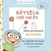 Cover-Bild zu Rätseln und Malen mit Wilma Wochenwurm an Ostern von Bohne, Susanne