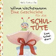Cover-Bild zu Wilma Wochenwurm: Eine Geschichte für die Schultüte (eBook) von Bohne, Susanne