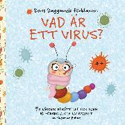 Cover-Bild zu Doris Daggmask förklarar: Vad är ett virus? (eBook) von Bohne, Susanne