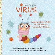 Cover-Bild zu Virus: Tarina Minna Mittarimadosta, viruksista ja muista taudinaiheuttajista (eBook) von Bohne, Susanne
