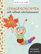 Cover-Bild zu Lerngeschichten mit Wilma Wochenwurm von Bohne, Susanne