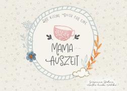 Cover-Bild zu Das kleine Buch für eine Mama-Auszeit von Bohne, Susanne